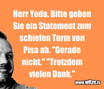 Herr Yoda. Bitte geben Sie…