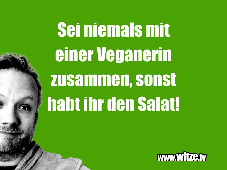 Geisteshaltung oder Schabernack… Sei niemals mit einer Veganerin zusammen,sonst hab…
