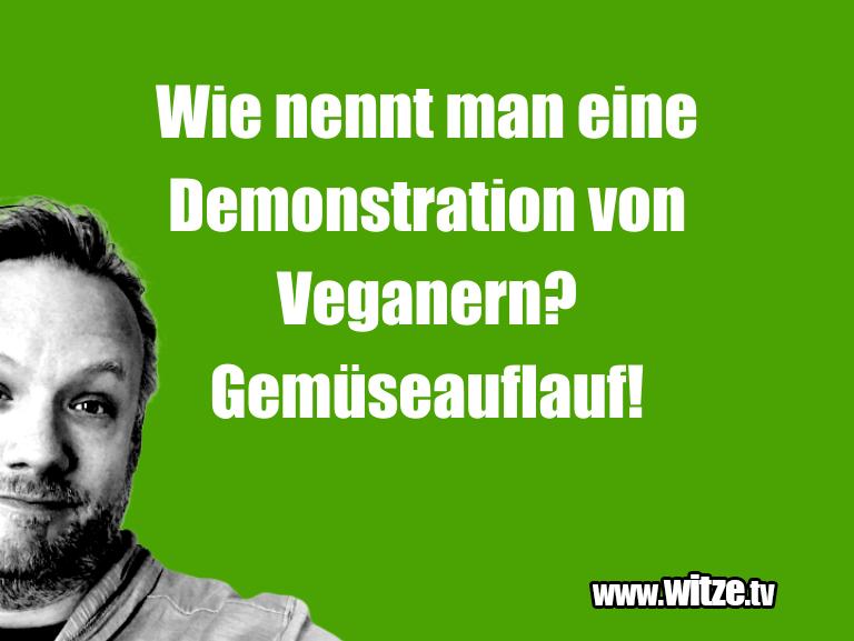 Erfindergeist oder doch nur Scharbernack...Wie nennt man eine Demonstration von Veganern? Gem…