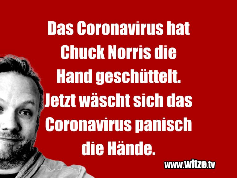 Mehr Schabernack über...Das Coronavirus hat Chuck Norris die Hand geschütt…