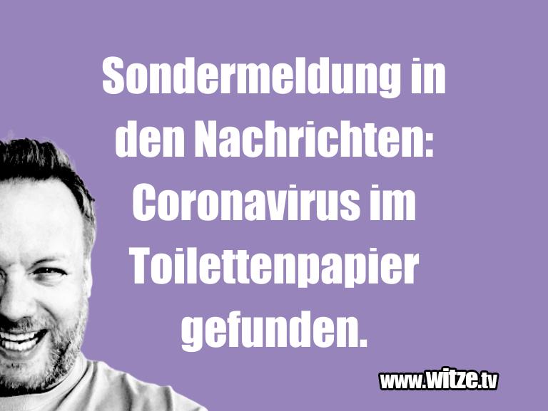 Geisteshaltung oder Schabernack… Sondermeldung in den Nachrichten: Coronavirus im T…