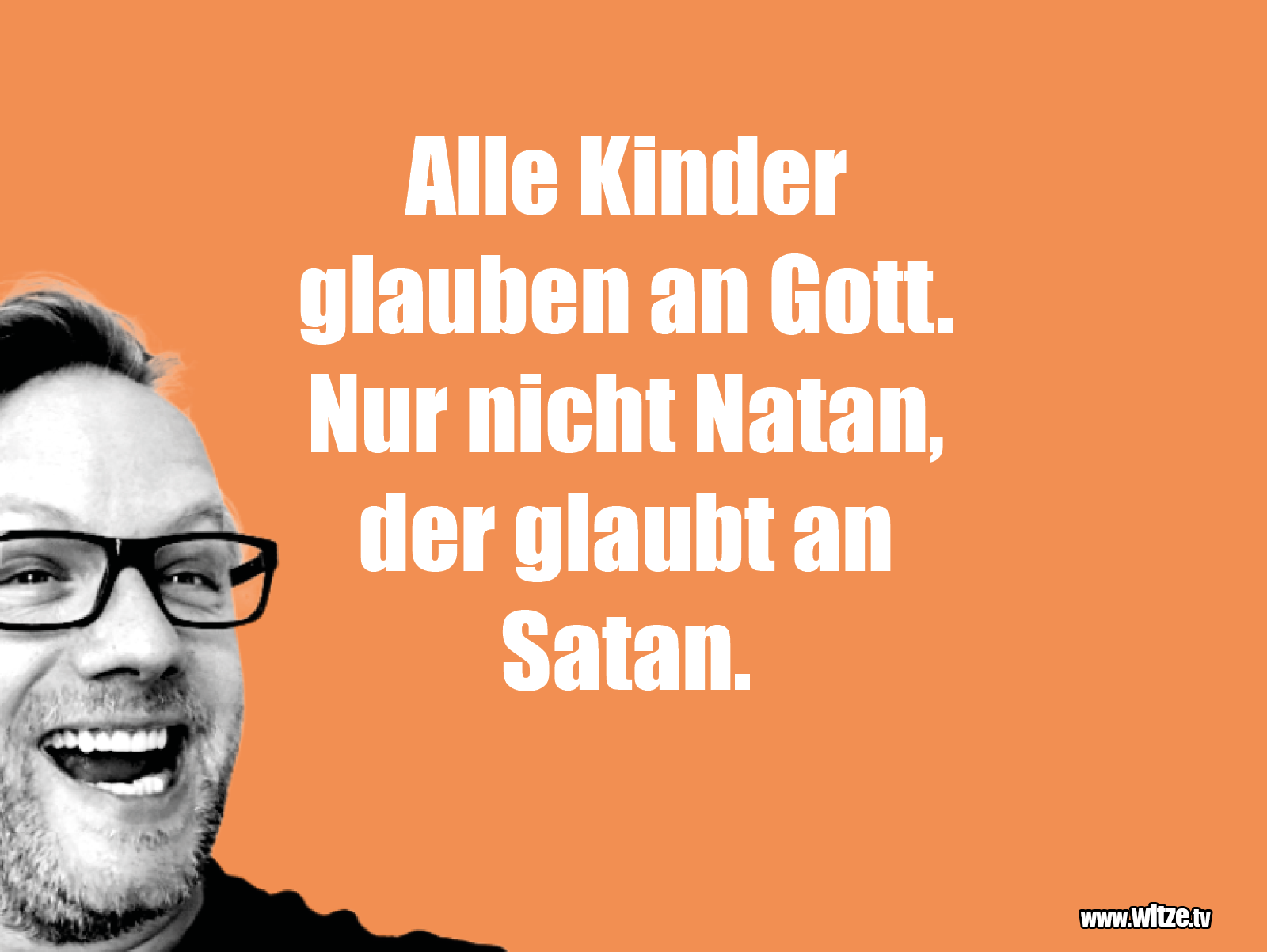 Hammer Gag... Alle Kinder glauben an Gott...