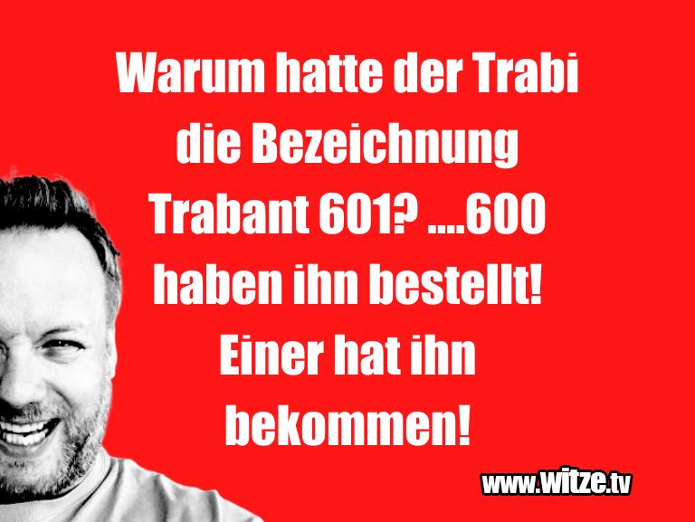 Was ein Jux... Warum hatte der Trabi die Bezeichnung Trabant 601?...