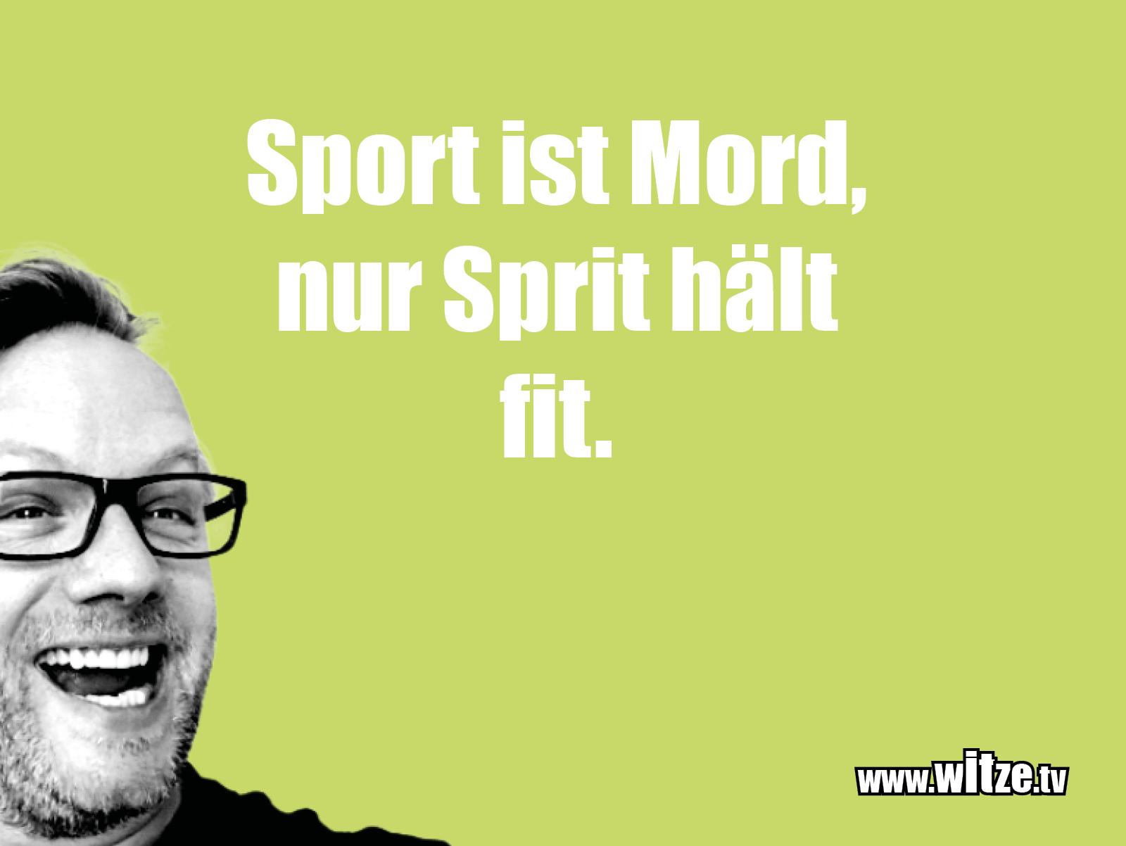 Geisteshaltung oder Schabernack... Sport ist Mord...