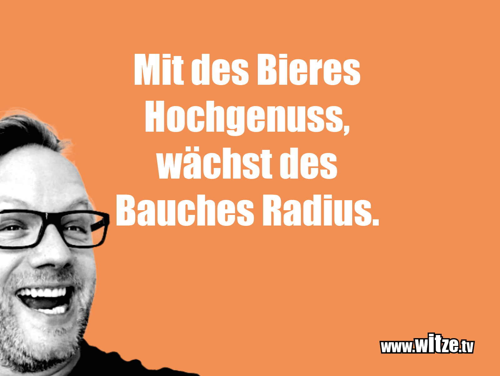 Hammer Joke... Mit des Bieres Hochgenuss...