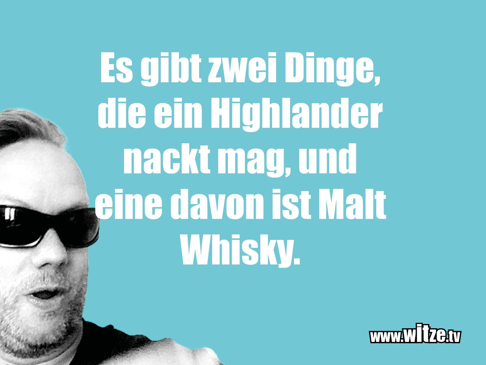 Witz über... Es gibt zwei Dinge, die ein Highlander...