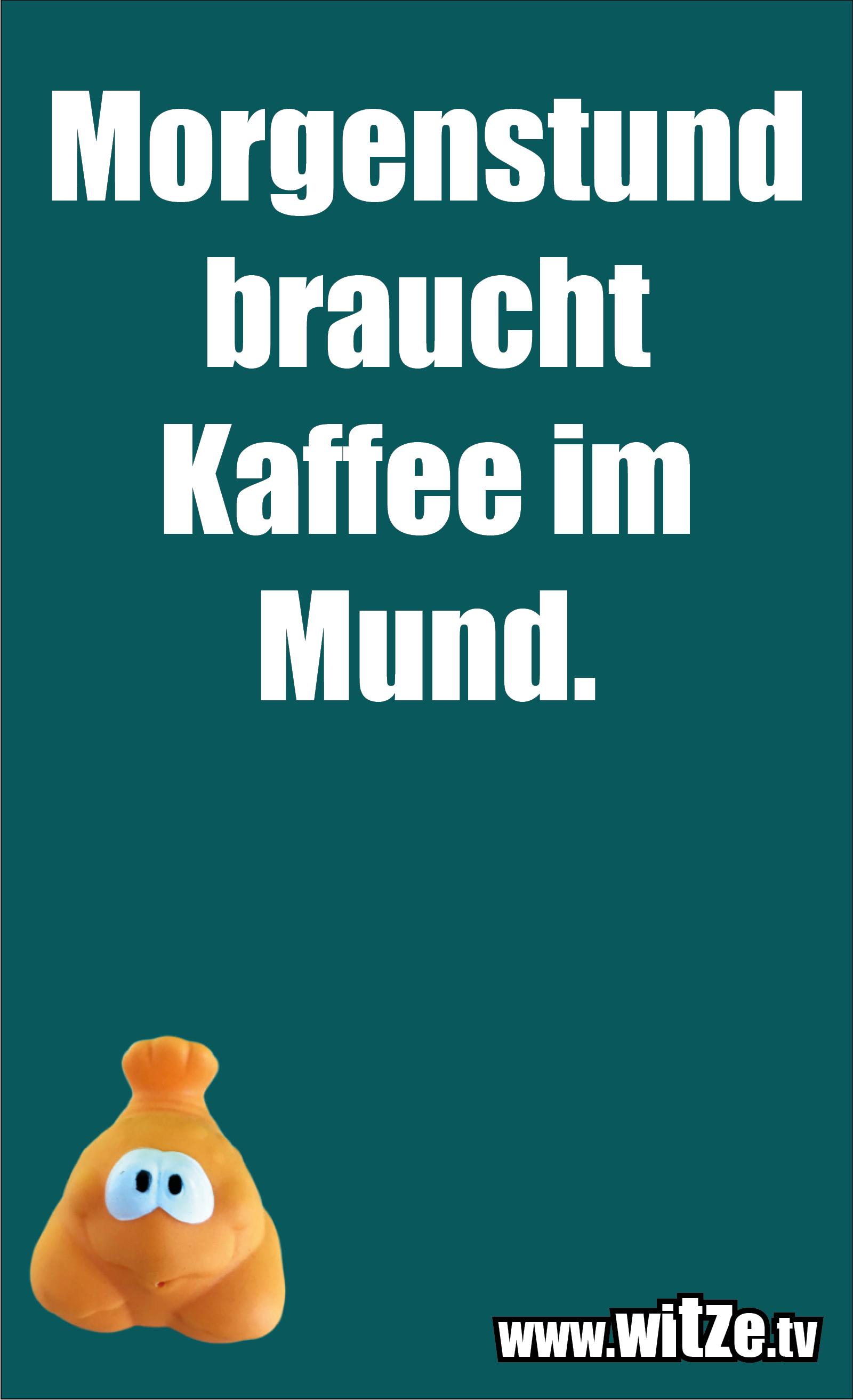Morgenstund braucht Kaffee im Mund • Lustige Witze und