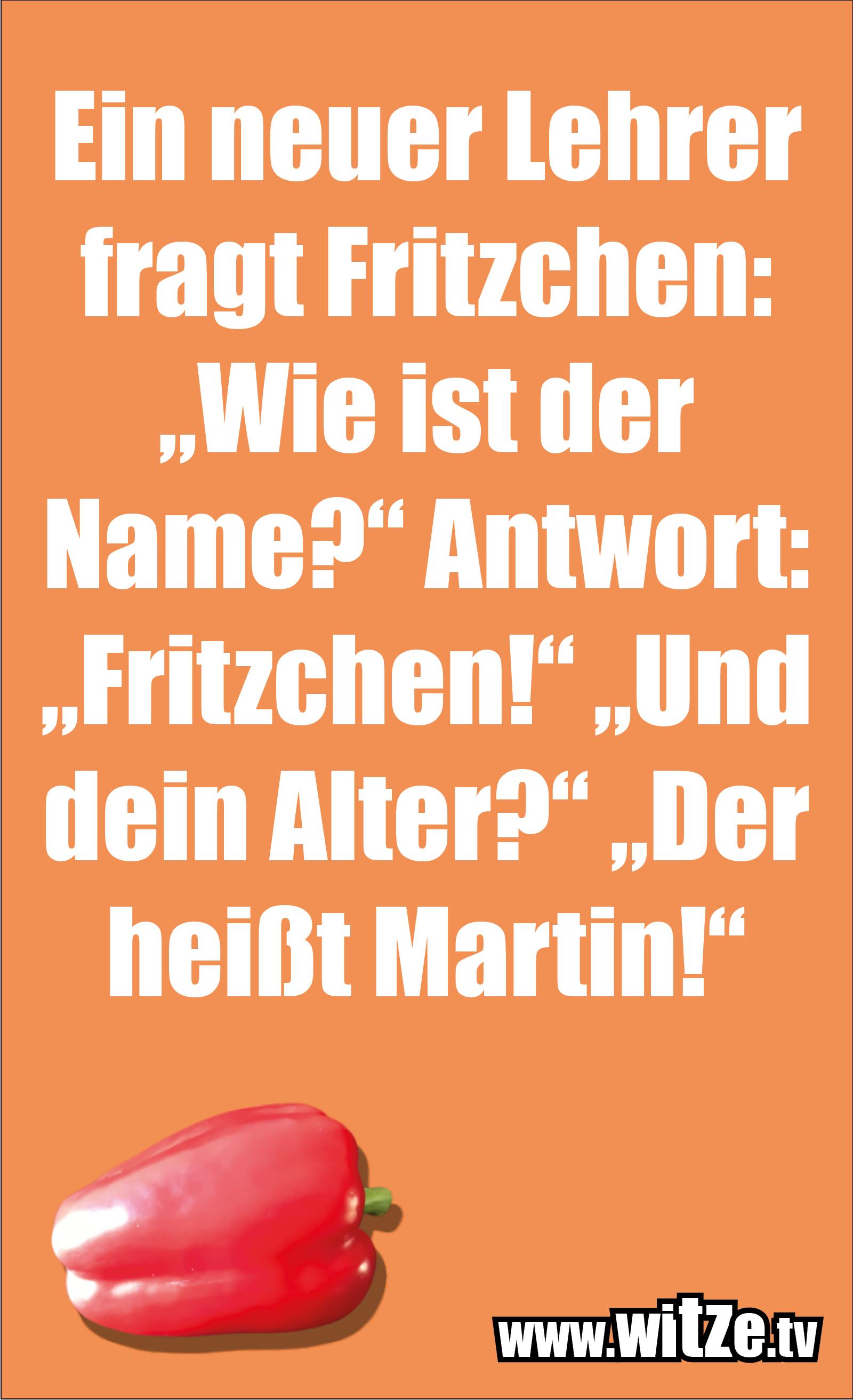 Witz über... Ein neuer Lehrer fragt Fritzchen...