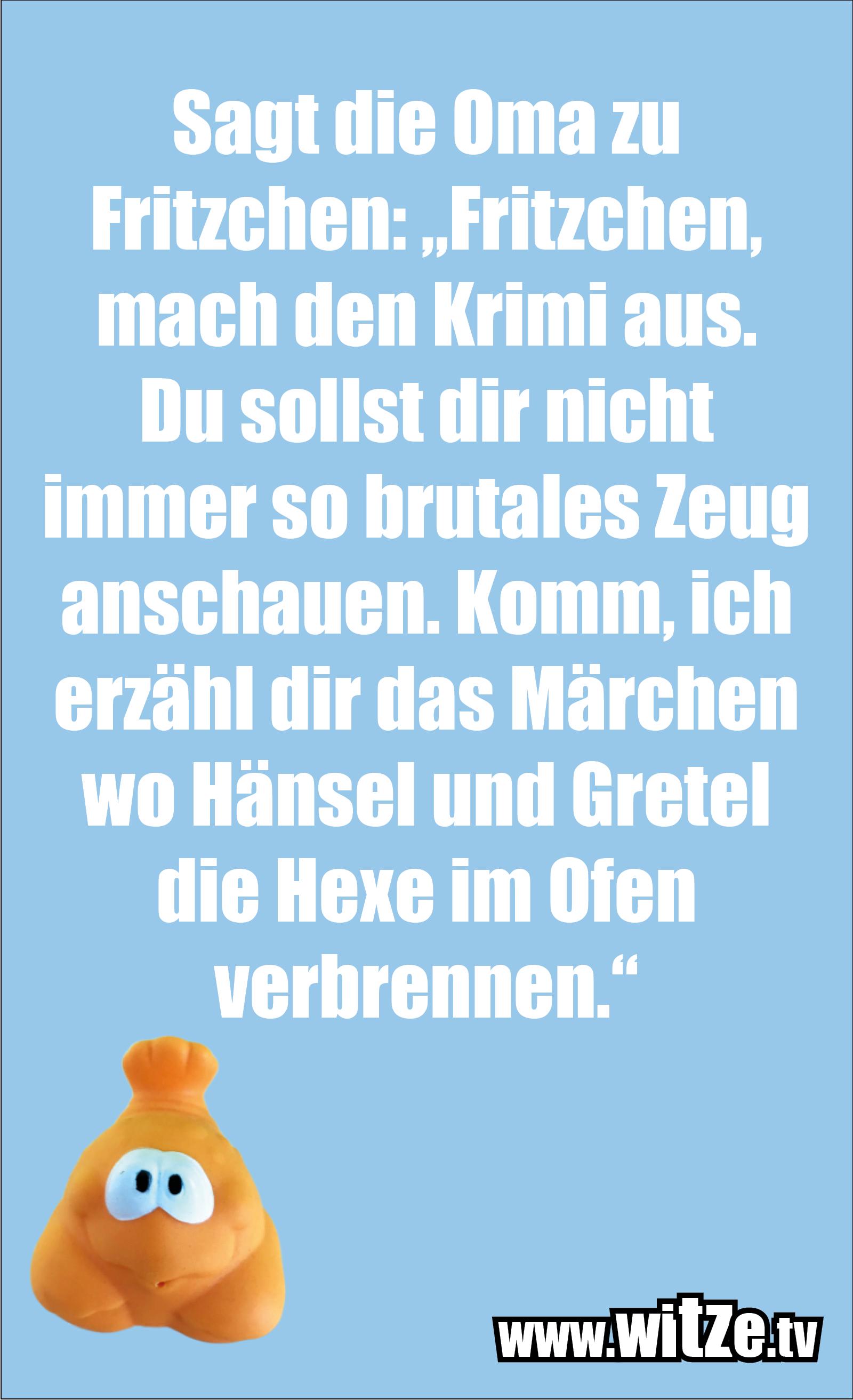 Hammer Gag... Sagt die Oma zu Fritzchen...