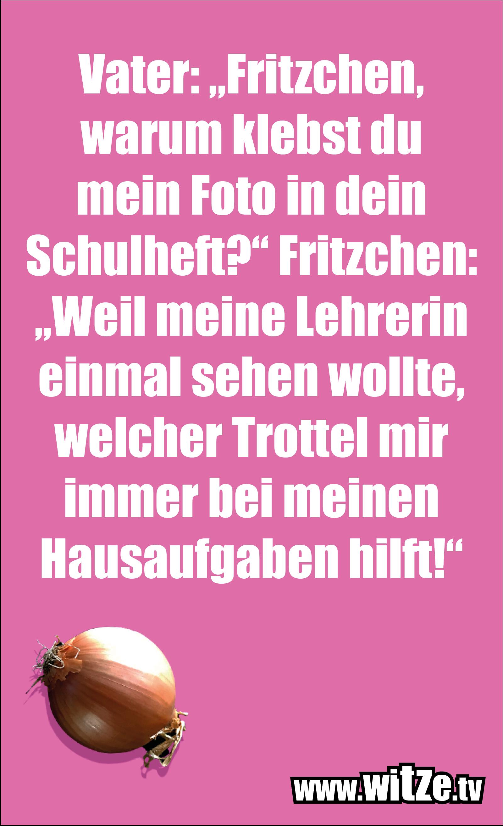 """Witz über... Vater: """"Fritzchen, warum klebst du..."""
