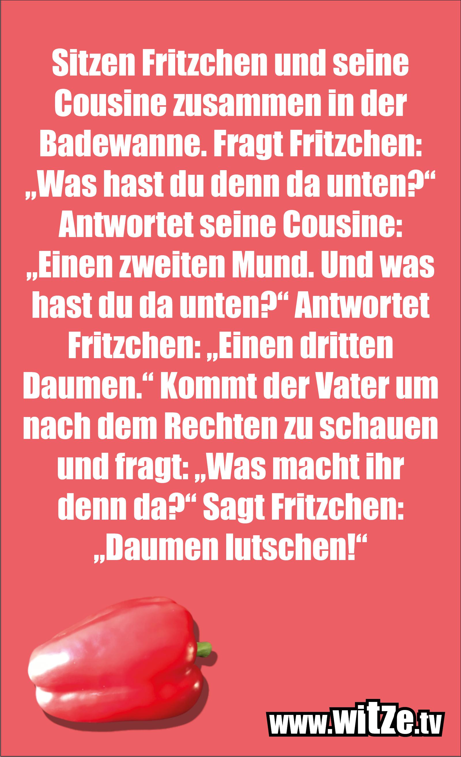 Witz über... Sitzen Fritzchen und seine Cousine...