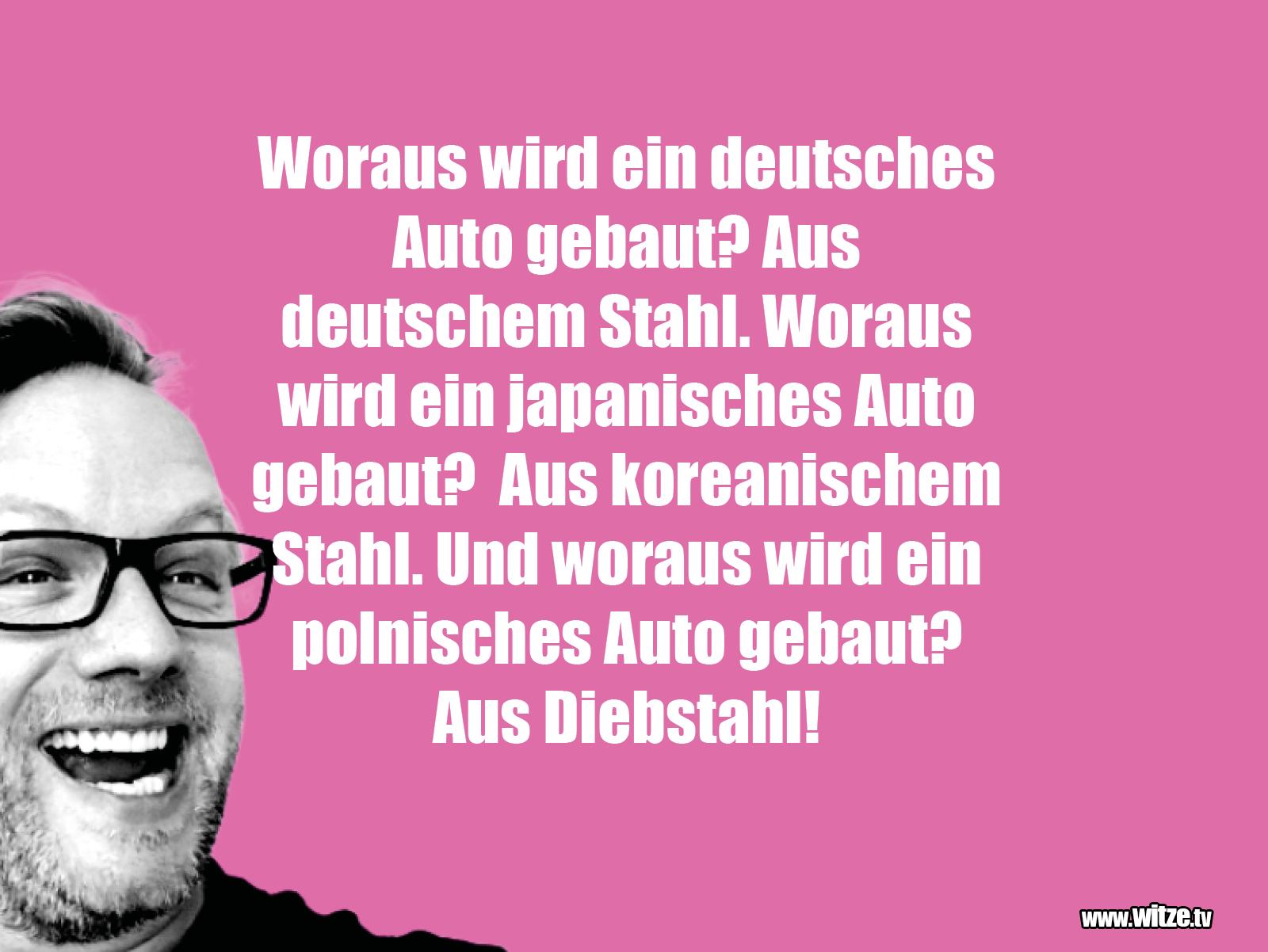 Hammer Joke... Woraus wird ein deutsches Auto...