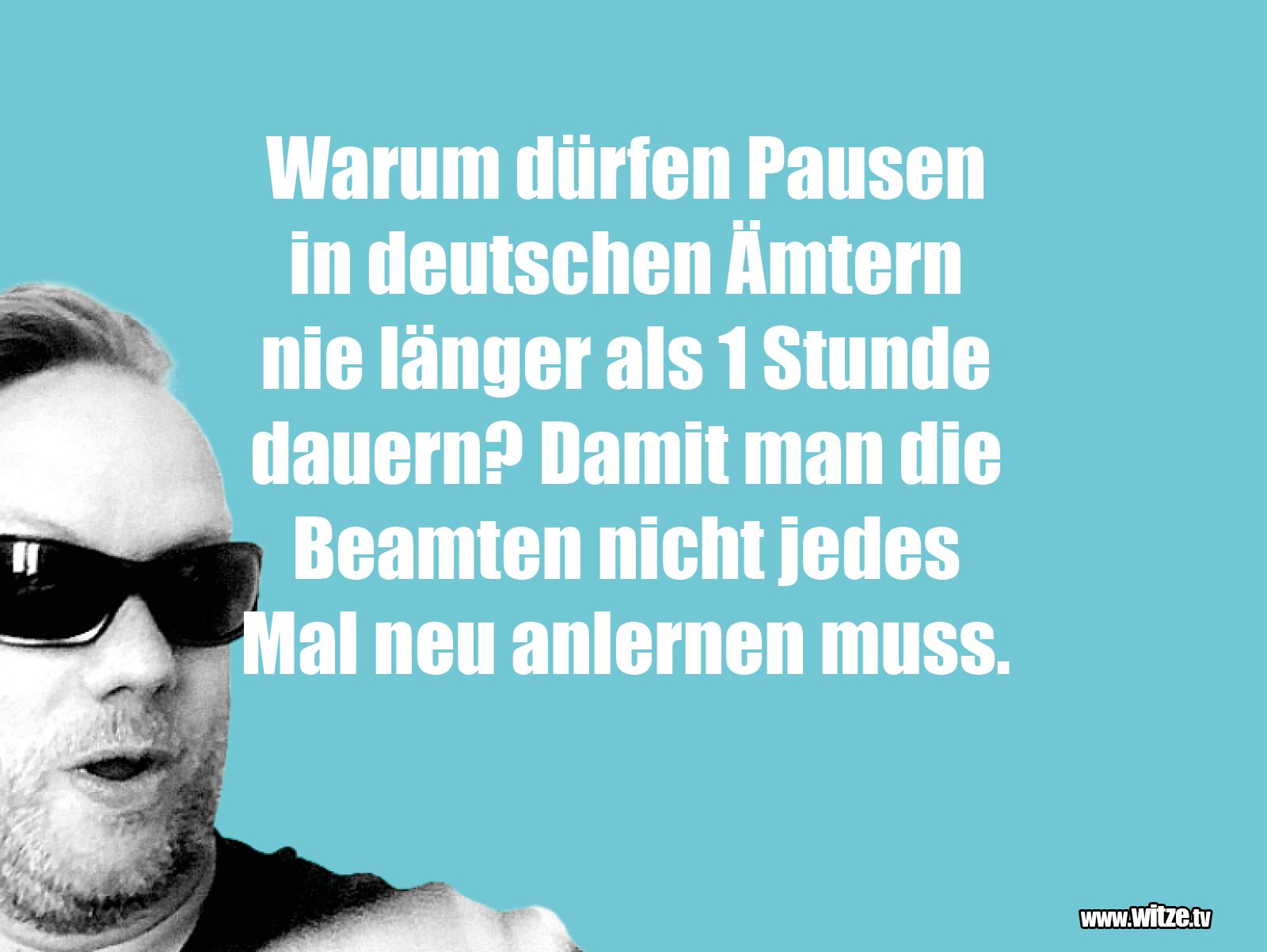 Witz über... Warum dürfen Pausen in deutschen...