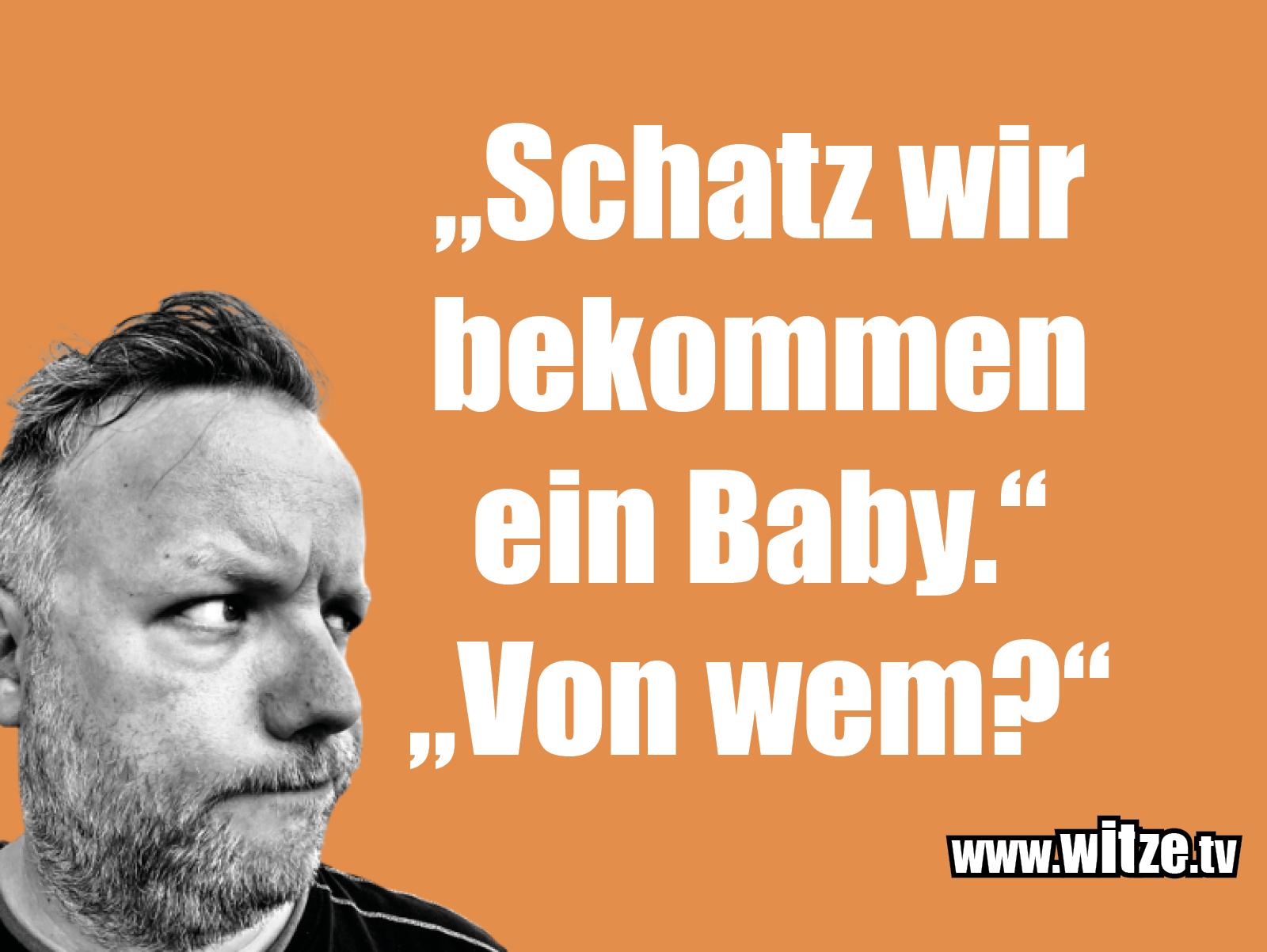 Hammer Gag... Schatz, wir bekommen ein Baby...