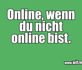 Online, wenn du…