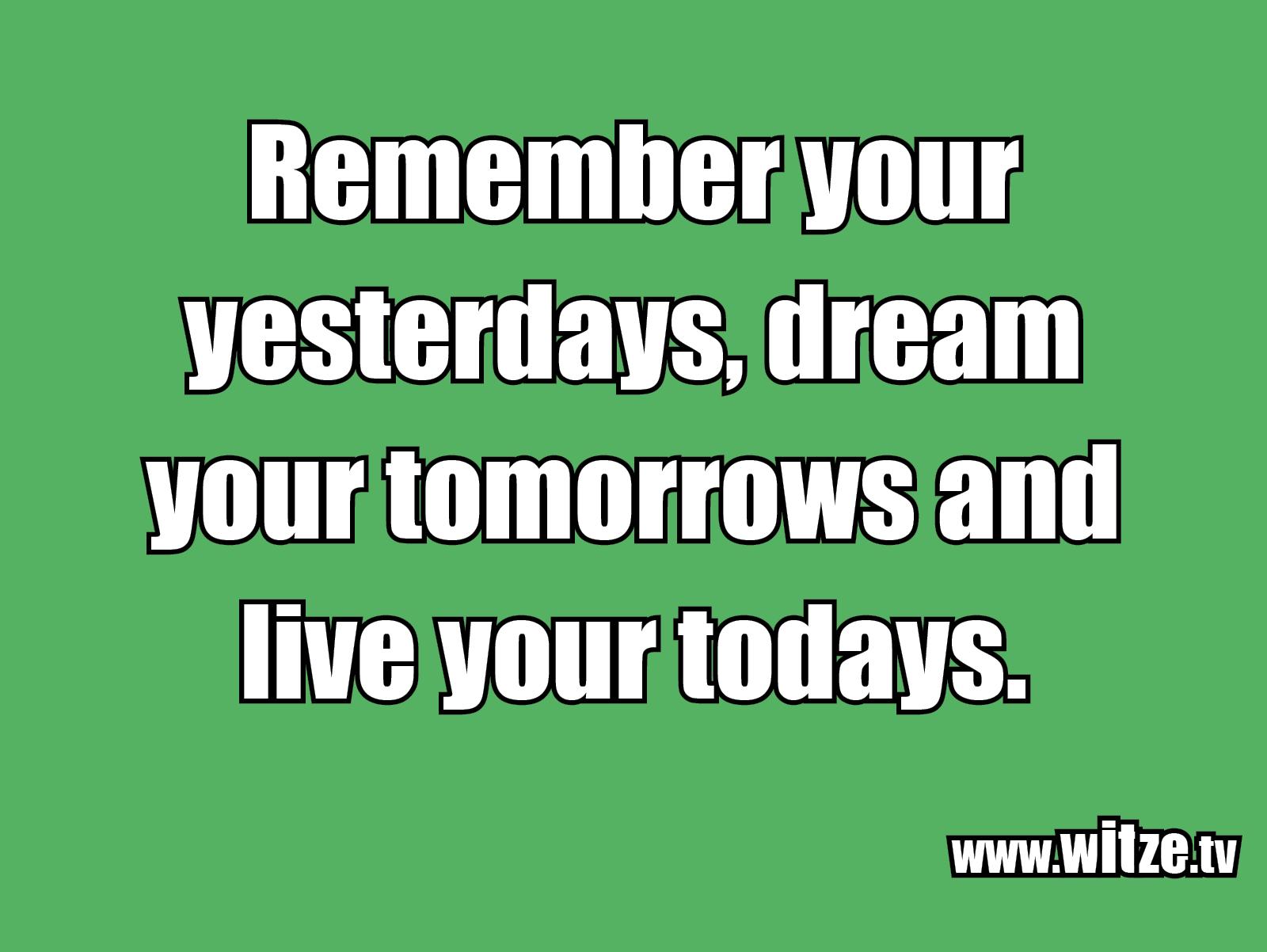 Witz über... Remember your yesterdays...