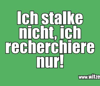 Ich stalke nicht…