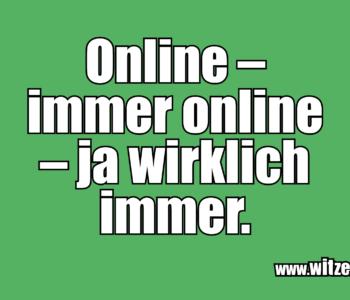 Online – immer online…