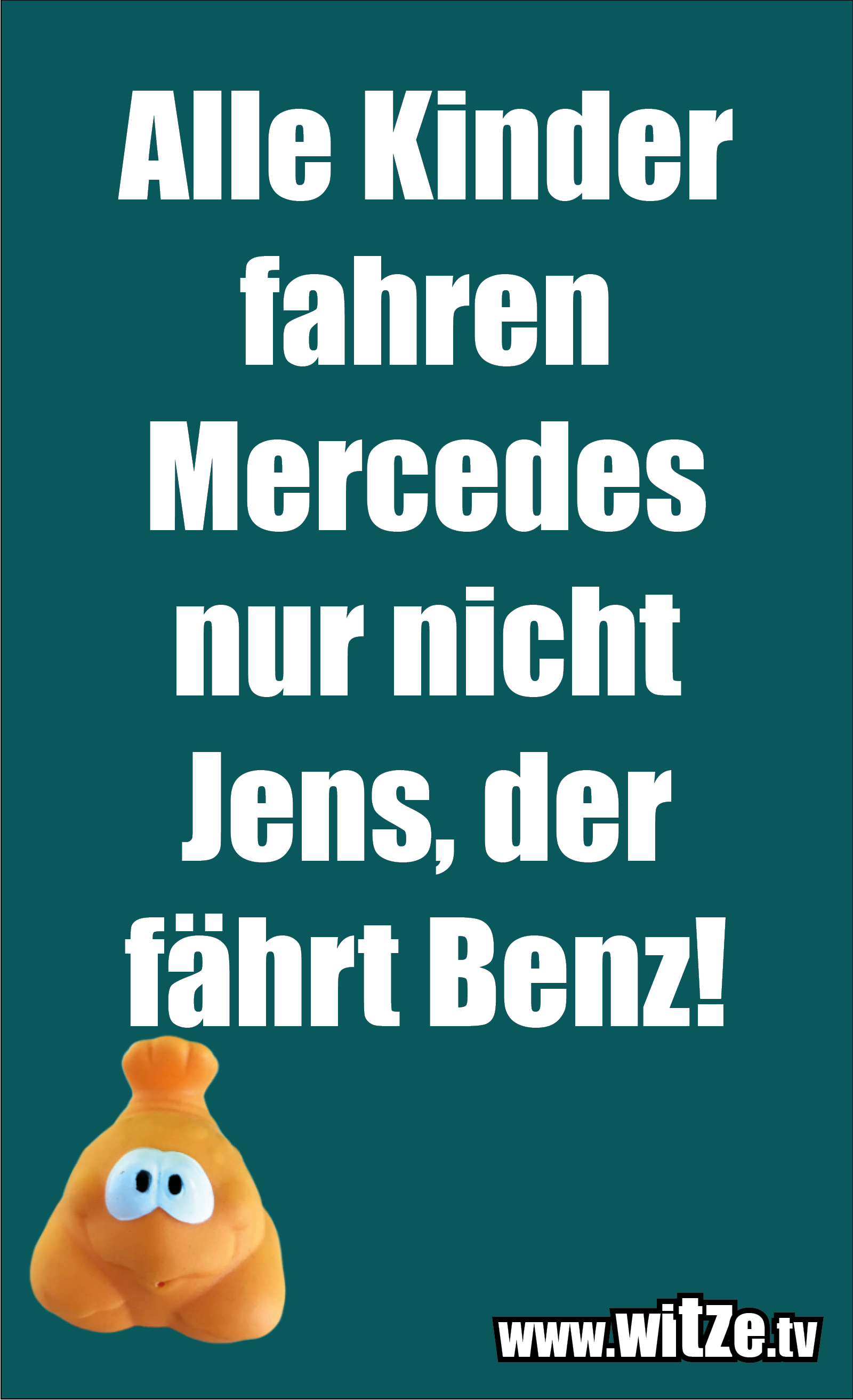 Clown zum Frühstück gegessen... Alle Kinder fahren Mercedes...