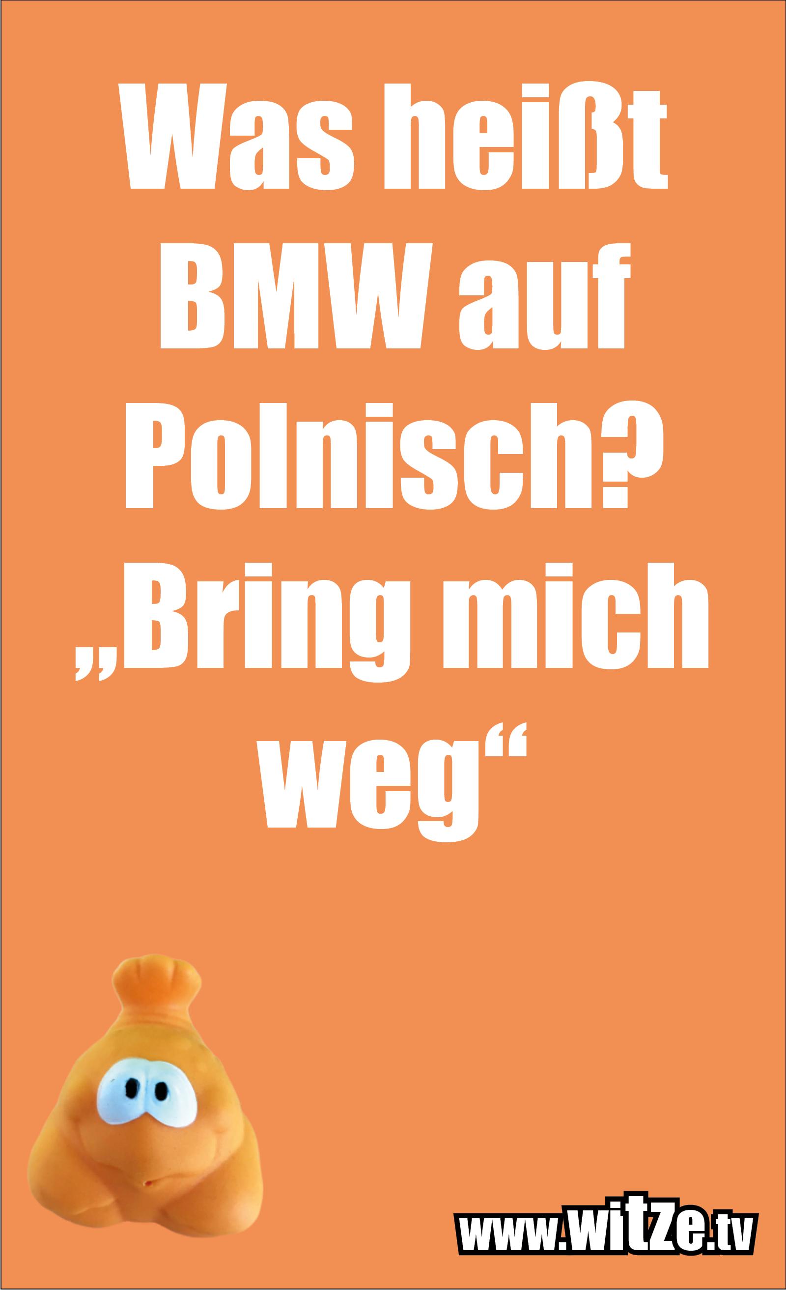 Witz über... Was heißt BMW auf...