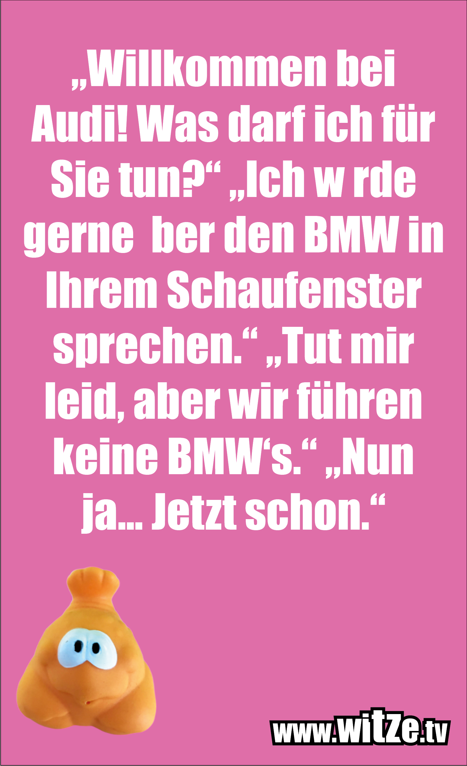 Muttis Witze... Willkommen bei Audi...