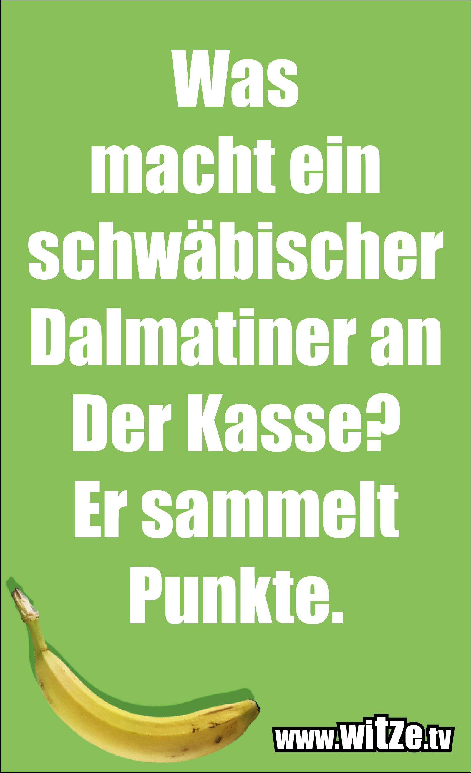 Schwaben Witz… Was macht ein schwäbischer Dalmatiner an Der Kasse? Er sammelt Punkte.