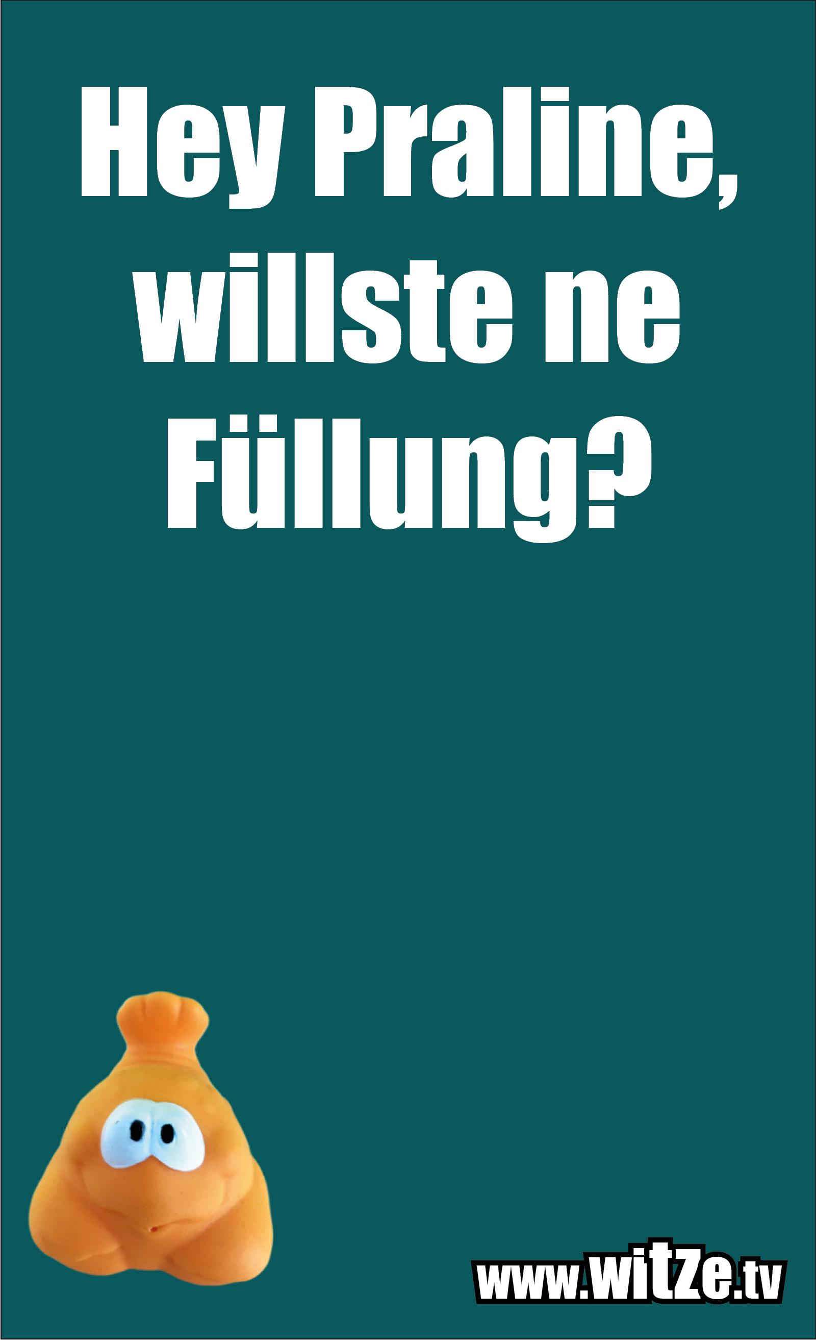Lustige Anmachsprüche… Hey Praline, willste ne Füllung?