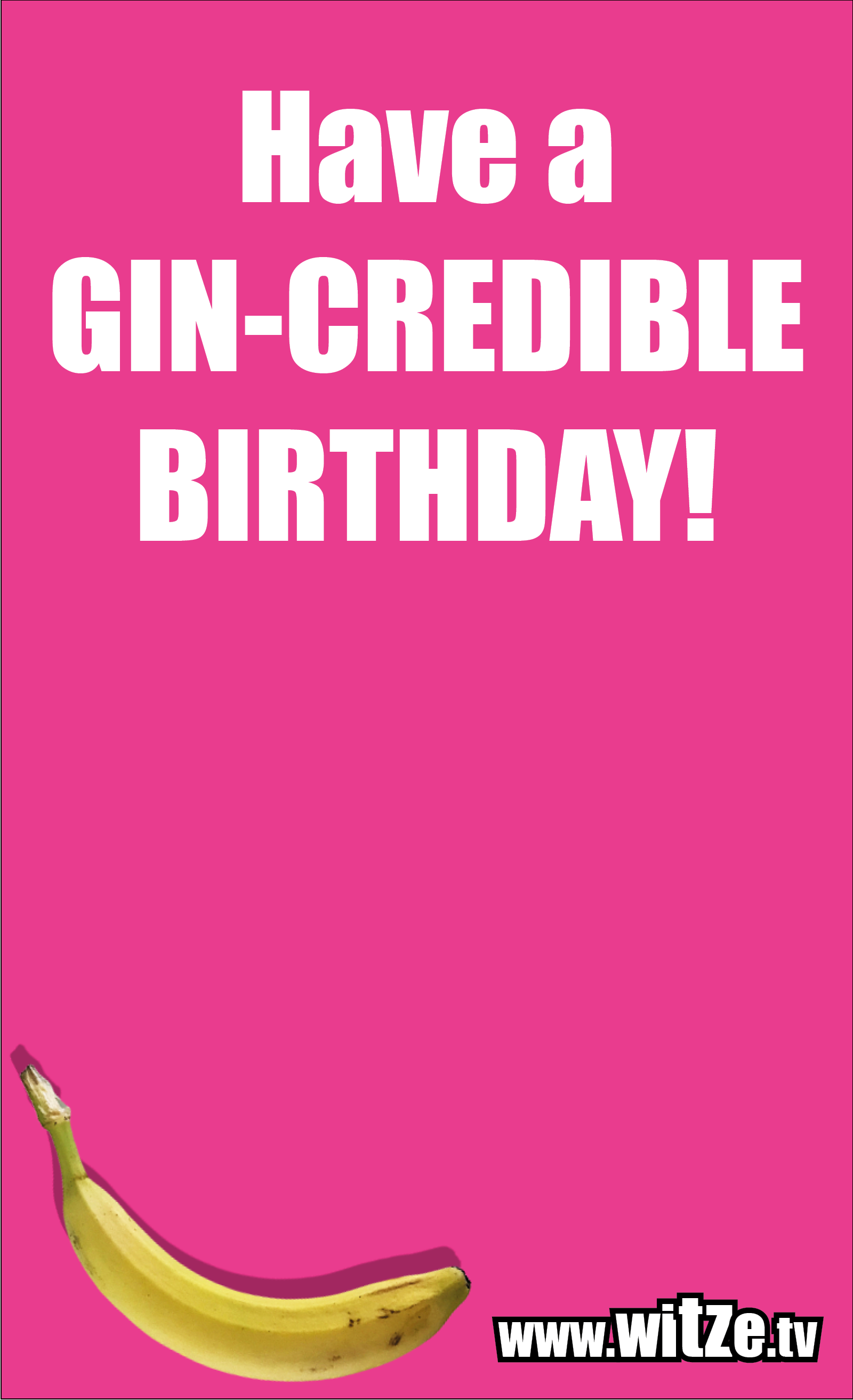 Lustige Geburtstagswünsche: Have a GIN-CREDIBLE BIRTHDAY!