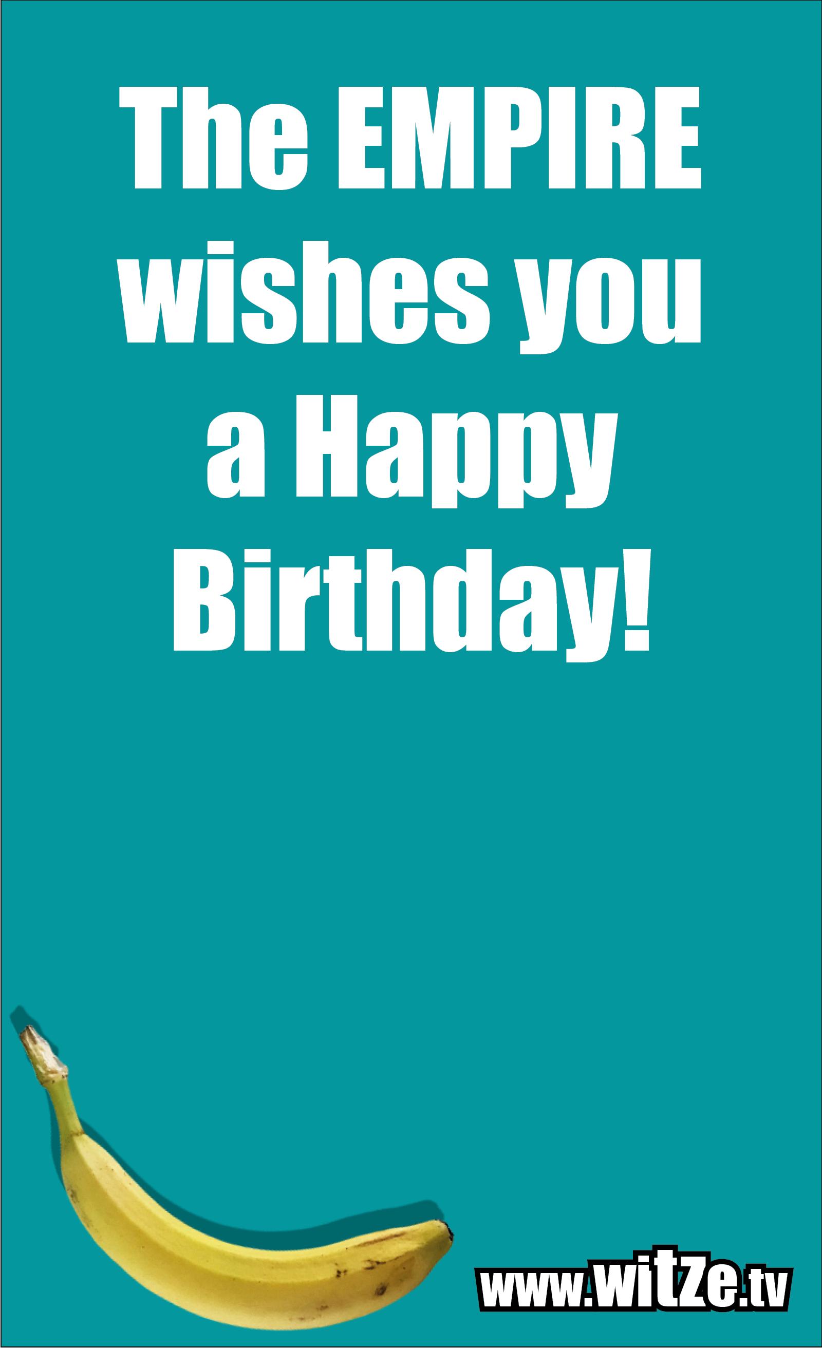 Lustige Geburtstagswünsche: The EMPIRE wishes you a Happy Birthday!
