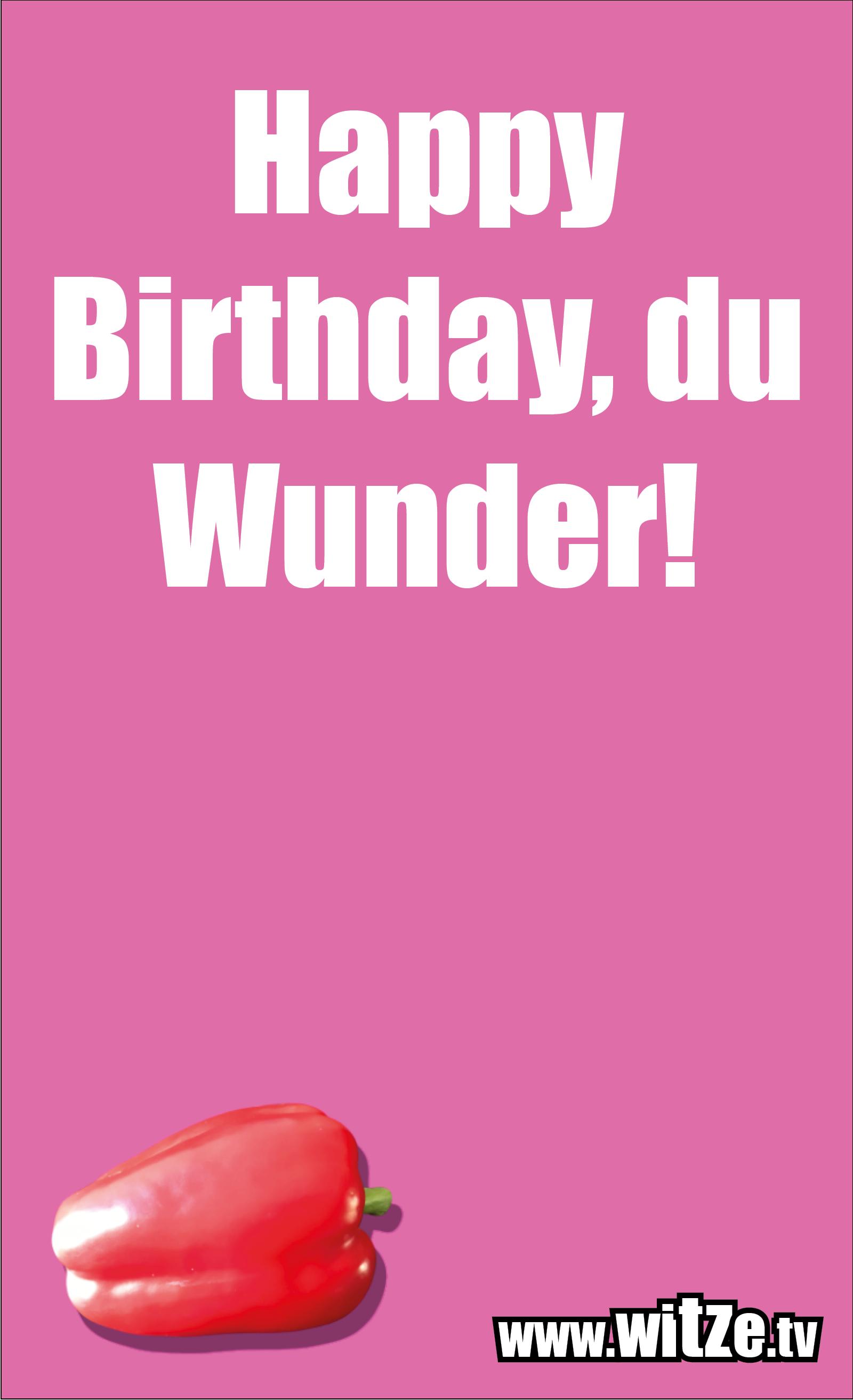 Lustige Geburtstagswünsche: Happy Birthday, du Wunder!