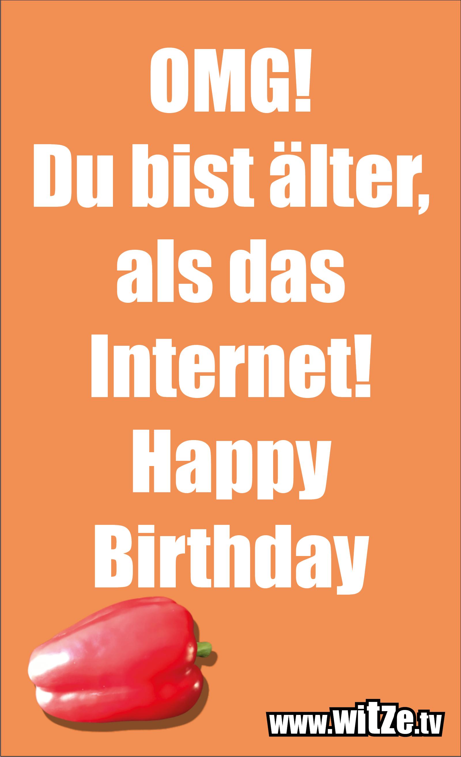 Lustige Geburtstagswünsche: OMG! Du bist älter, als das Internet! Happy Birthday