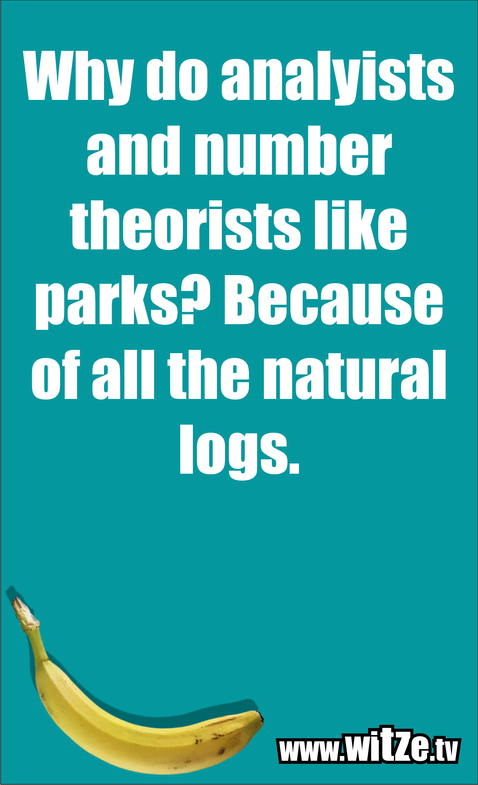 Math joke… Why do analyists and number theorists like parks? Because of all the natural logs.