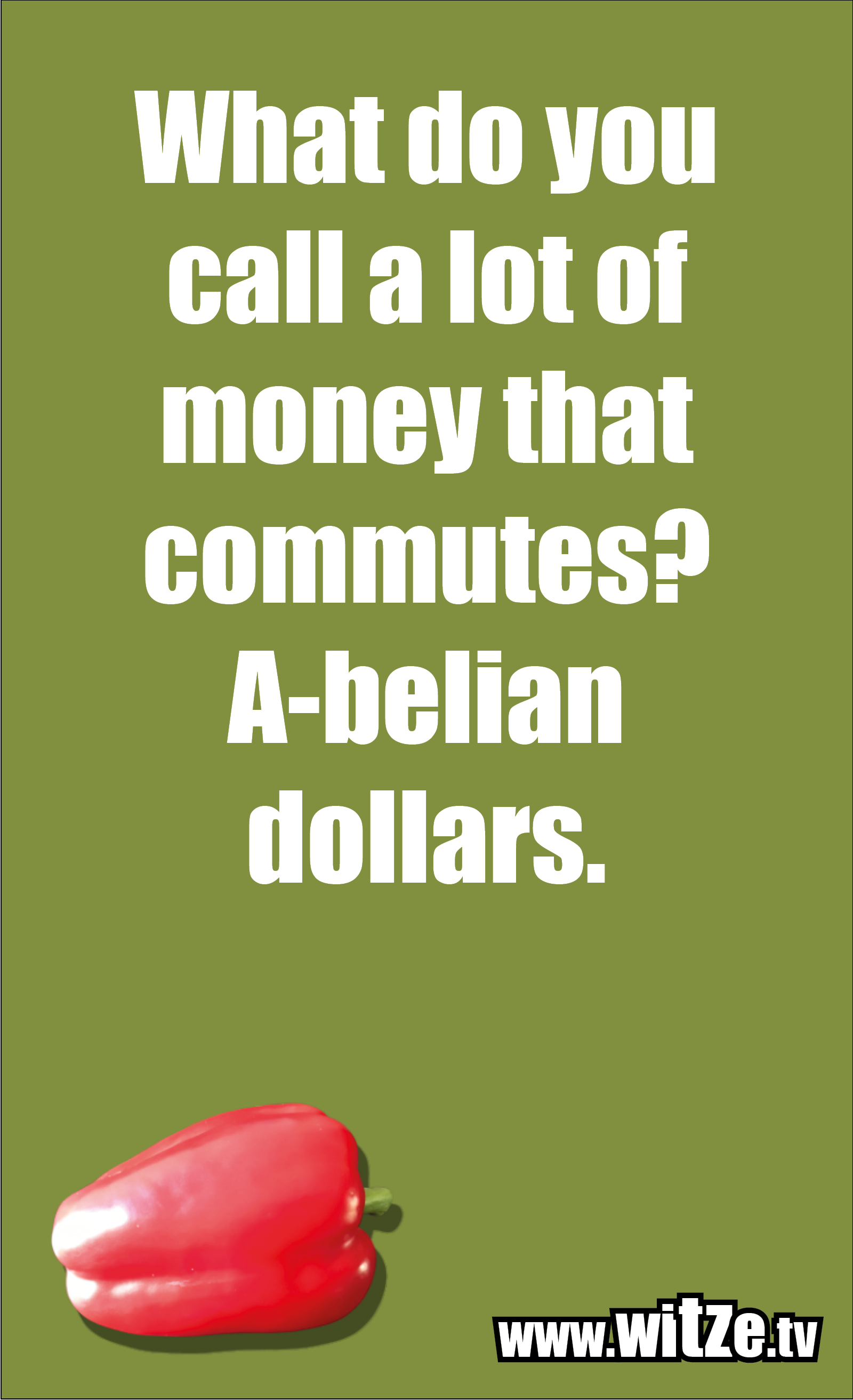 Math joke… What do you call a lot of money that commutes? A-belian dollars.